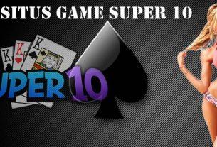 Situs Game Super 10 Dijamin Memuaskan Dan Banyak Bonus