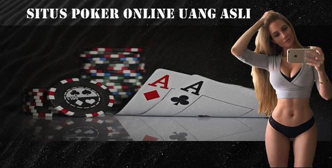 Situs Poker Online Uang Asli Dan Bawa Pulang Jutaan Rupiah